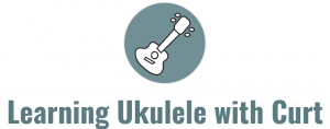 Learning Ukulele with Curt