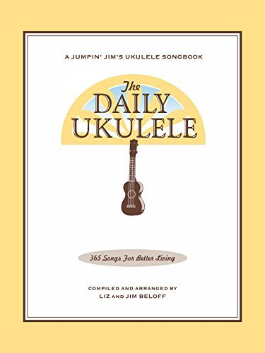 The Daily Ukulele: 365 Songs for Better Living, by Jim Beloff